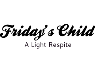 Friday's Child: A Light Respite
